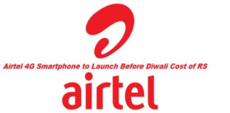 Airtel 4G Smartphone to Launch Before Diwali