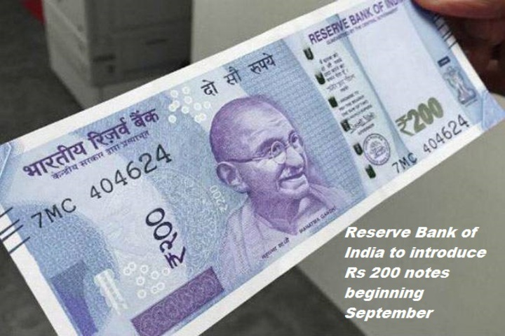 Reserve Bank of India likely to introduce Rs 200 notes from September