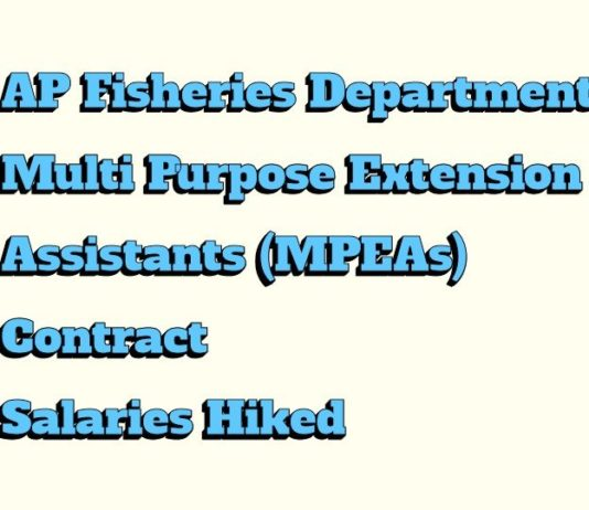 AP Fisheries Department Multi Purpose Extension Assistants (MPEAs) Salaries Enhanced