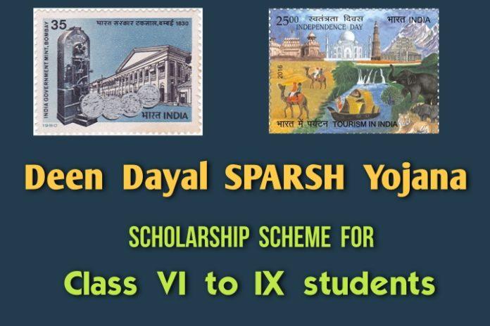 Deen Dayal SPARSH Yojana Scholarships for classes 6 to 9