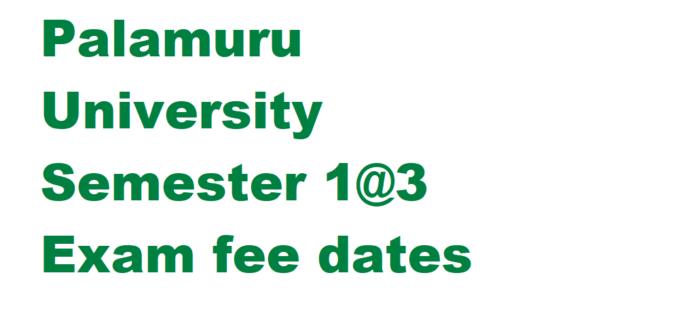Palamuru University Semester 1@3 Exam fee dates announced