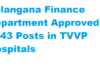 Telangana Finance Department Approved 3943 Posts in TVVP Hospitals