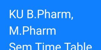 KU B.Pharm, M.Pharm 1st Sem 2018 Exam Time Table Released