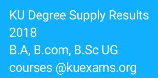 KU Degree Supply Results 2018 BA, B.Com, B.Sc Courses at kuexams.org
