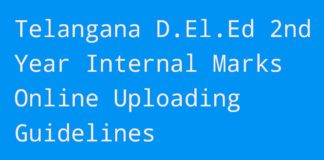 Telangana D.El.Ed 2nd Year Internal Marks Online Uploading Guidelines