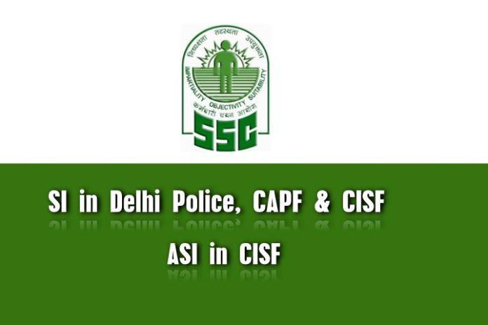 SSC Delhi Police, CAPF SI & CISF ASI Notification 2018