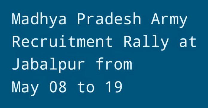 Madhya Pradesh Army Recruitment Rally at Jabalpur from May 08 to 19