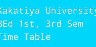 Kakatiya University BEd 1st, 3rd Sem Exam Time Table released