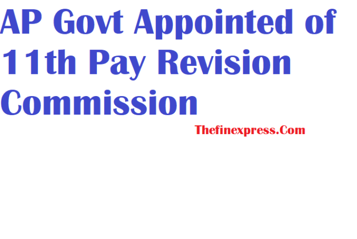 AP Govt Appointed of 11th Pay Revision Commission