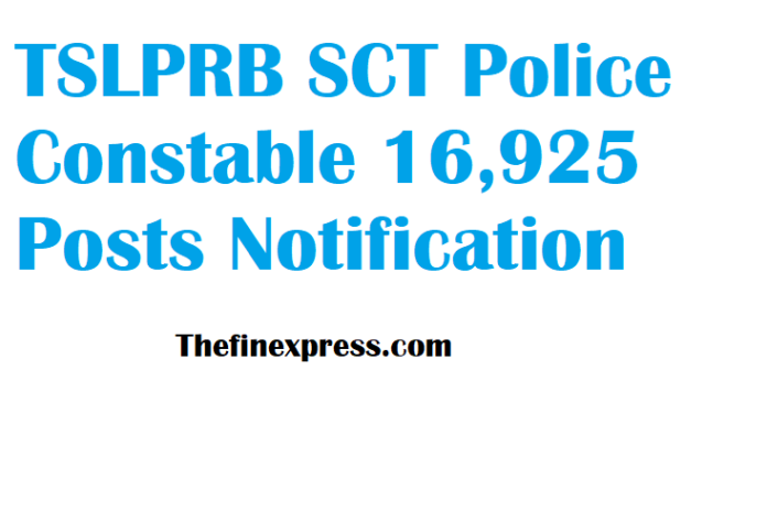 TSLPRB SCT Police Constable 16,925 Posts Notification released