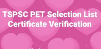 TSPSC PET (Mains) Selection List, Certificate Verification