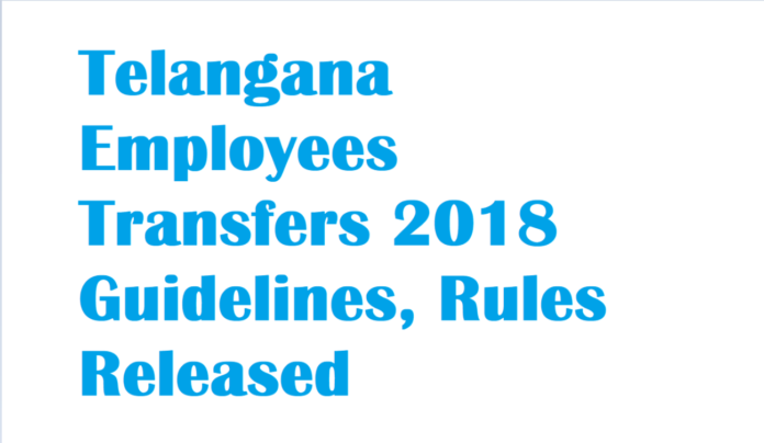 Telangana Employees Transfers 2018 Guidelines, Rules Released