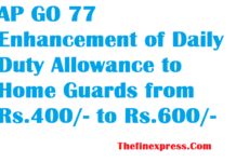 AP GO 77 Enhancement of Daily Duty Allowance to Home Guards from Rs.400/- to Rs.600/-
