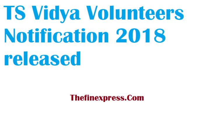 TS Vidya Volunteers Notification 2018 released